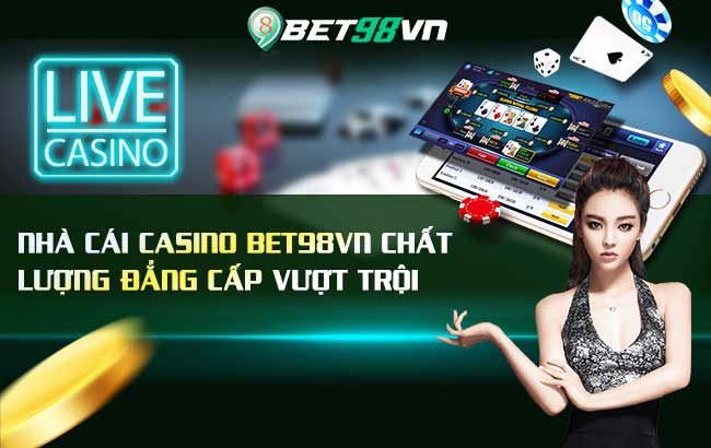 nha cai bet98 casino