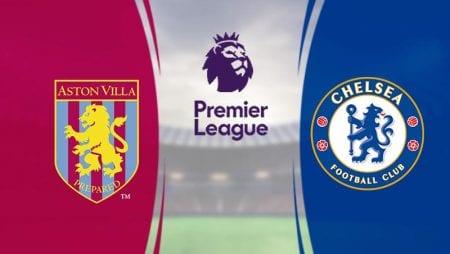 Soi kèo trận đấu Aston Villa vs Chelsea lúc 22h15 ngày 21/6/2020 – Ngoại Hạng Anh