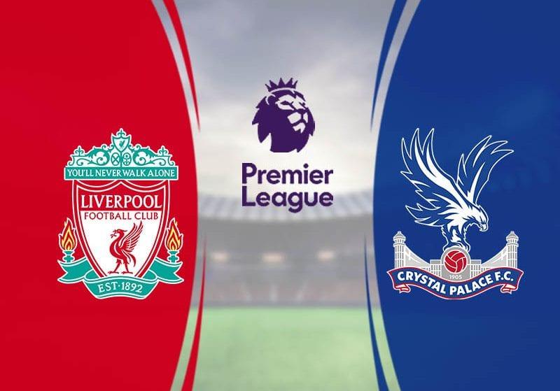 Soi kèo Liverpool vs Crystal Palace 02h15 ngày 25/6/2020