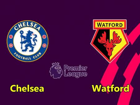 Nhận định Chelsea vs Watford 02h00 ngày 05/07/2020