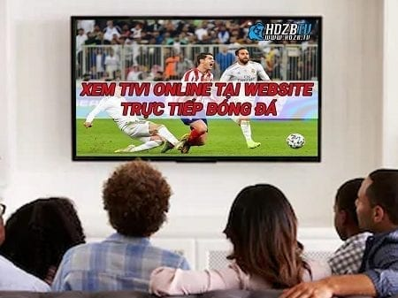 Xem tivi bóng đá trực tuyến ở đâu tốt nhất?