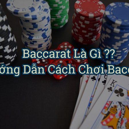 Bài baccarat là gì? Cách chơi Baccarat online tại Lucky88 không thua 2021